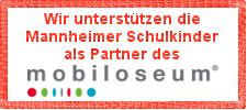 Wir unterstützen Mannheimer Schulkinder als Partner des mobiloseums®